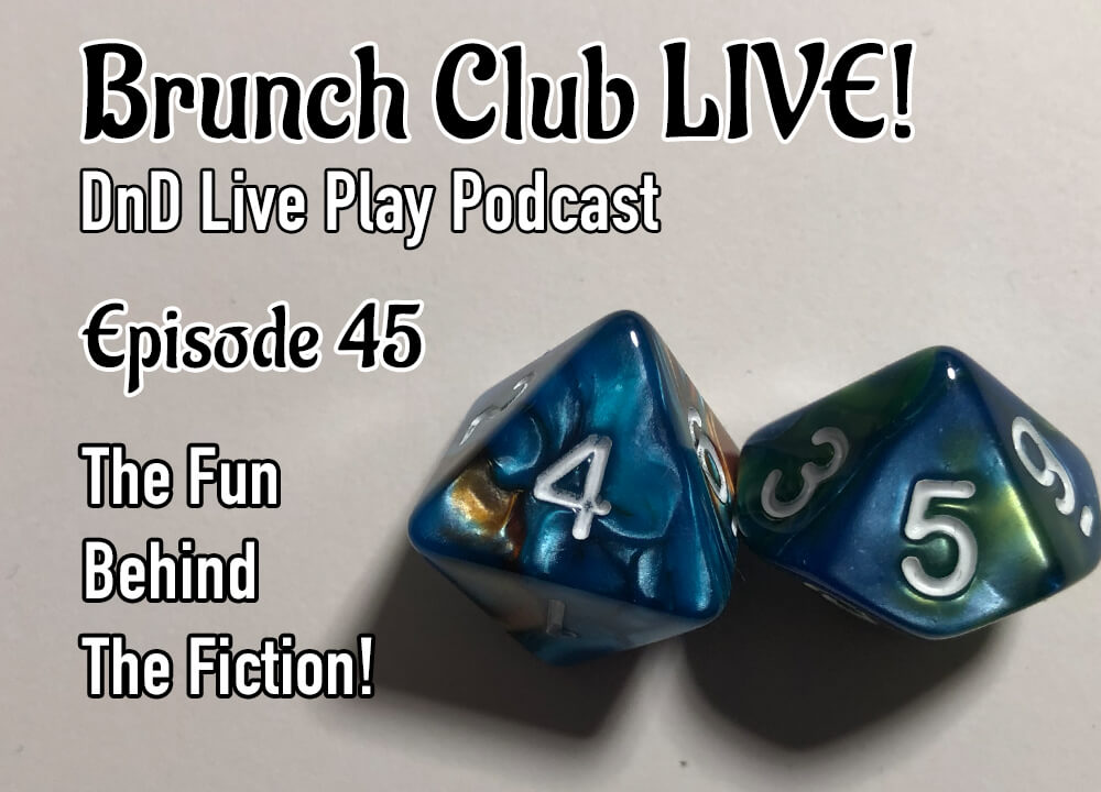 Brunch Club Live DnD Game Play podcast 45